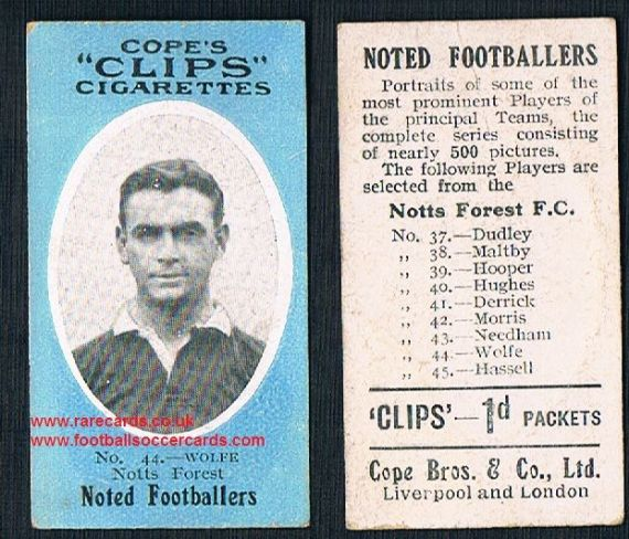 "1909 Cope's Clips 3rd series Noted Footballers, ""500"" back, 44 Wolfe Nottingham Forest"